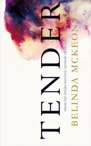 Tender by Belinda McKeon (Picador, 2015)