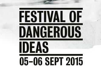 Festival of dangerous ideas 2015