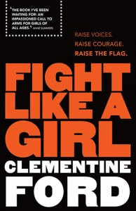 Fight Like a Girl, Allen & Unwin, RRP $29.99