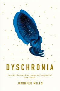 Dyschronia by Jennifer Mills (Picador Australia, RRP $29.99)
