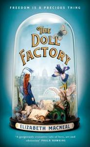 THE DOLL FACTORY | Elizabeth Macneal (Macmillan Australia | RRP $29.99)