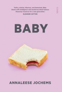 Baby by Annaleese Jochems (Scribe Publications, RRP $29.95)